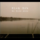 Nick Urb: We Were Able [Digipak]