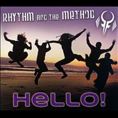 Rhythm and the Method: Hello! [Digipak]