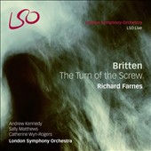 Britten: The Turn of the Screw / Sally Matthews, Catherine Wyn-Rogers, Andrew Kennedy. London SO