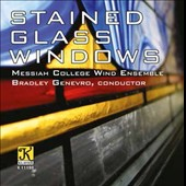 Stained Glass Windows - Music for Winds by Dilorenzo, Goto, Yurko, Stroope Blasko, et al. / Messiah College Wind Ens.