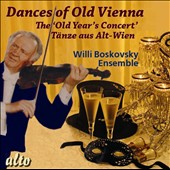 Dances of Old Vienna; The 'Old-Year's Concert' - Lanner, Johann Strauss Sr.; Johann Strauss II; Schubert, Haydn / Willi Boskovsky Ens.