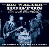 Big Walter Horton: Live at the Knickerbocker [Digipak]