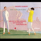 Philippe Gaubert (1879-1941): Violin Sonata; Pieces (3) for cello & Piano; Lamento for cello & piano et al. / Varjabédian, Demarquette, Jude