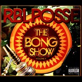 RBL Posse: The Bong Show, Vol. 1 [PA] [Digipak]