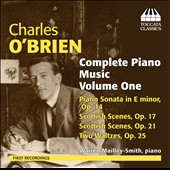 Charles O'Brien: Complete Piano Music, Vol. 1 / Warren Mailley-Smith, piano