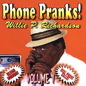 Willie/Willie P. Richardson: Phone Pranks, Vol. 1 *