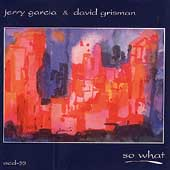 Jerry Garcia & David Grisman: So What