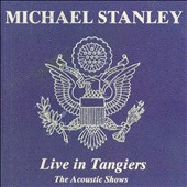 Michael Stanley/Michael Stanley Band: Live in Tangiers: The Acoustic Shows [Digipak]