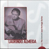Laurindo Almeida: The Concord Jazz Heritage Series
