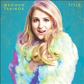Meghan Trainor: Title [Deluxe Edition] *