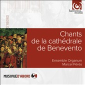 Chant from Benevento Cathedral / Ensemble Organum; Pérès