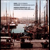 Grieg: Cello Concerto; Grainger: Scandinavian Suite / Andreas Brantelid, cello; Christian Ihle Hadland, piano