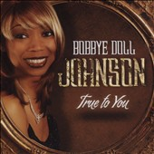 Bobbye Johnson: True to You