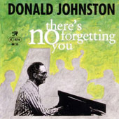 Donald Johnston: There's No Forgetting You