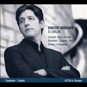 A L'Orgue - works by Domenico Scarlatti, Henri Tomasi et al. / Vincent Boucher, organ