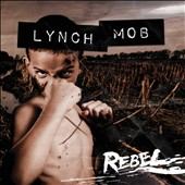 Lynch Mob: Rebel [Digipak]