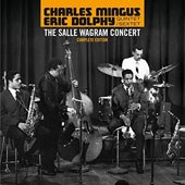 Eric Dolphy/Charles Mingus: Salle Wagram Concert [Complete Edition]