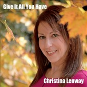 Christina Lenway: Give It All You Have