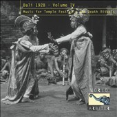 Various Artists: Bali 1928, Vol. 4: Music for Temple Festivals and Death Rituals
