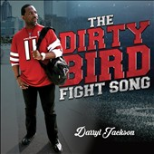 Darryl Jackson: Dirty Bird Fight Song