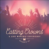 Casting Crowns: A  Live Worship Experience