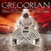 Gregorian: Masters of Chant X: The Final Chapter *