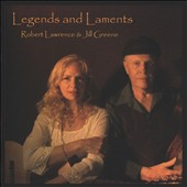 Robert Lawrence/Jill Greene: Legends and Laments