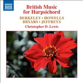 Lennox Berkley, Herbert Howells, Gavin Bryars, John Jeffreys: British Music for Harpsichord / Christopher D. Lewis, harpsichord