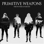 Primitive Weapons: The  Future of Death