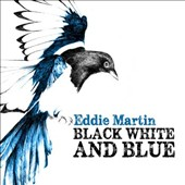 Eddie Martin (Guitar): Black White and Blue