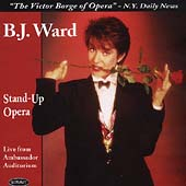 Stand-Up Opera - Live from Ambassador Auditorium / B.J. Ward