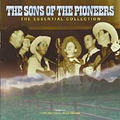 The Sons of the Pioneers: The Essential Collection [Varese]