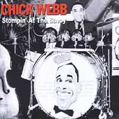 Chick Webb (Drummer): Stomping at the Savoy [Fabulous]