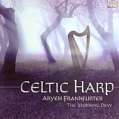Aryeh Frankfurter: Celtic Harp: The Morning Dew