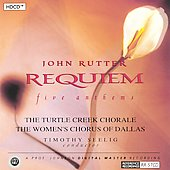 Rutter: Requiem, five anthems / Seelig, Turtle Creek Chorale