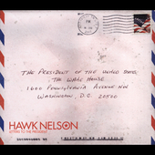 Hawk Nelson: Letters To The President: Expanded Version