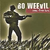 Bo Weevil: Come from Here *