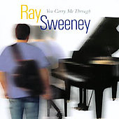 Ray Sweeney: You Carry Me Through