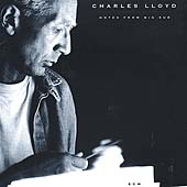 Charles Lloyd: Notes from Big Sur