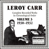 Leroy Carr: Complete Recorded Works, Vol. 3 (1930-1932)