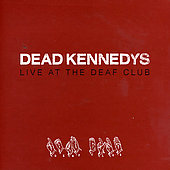 Dead Kennedys: Live at the Deaf Club 1979