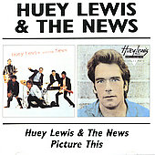 Huey Lewis & the News: Huey Lewis & The News/Picture This [Remaster]