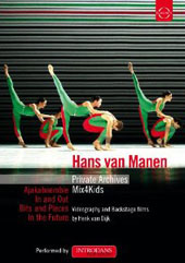 Hans van Manen: Private Archives & Mix4Kids / Introdans For Youth [DVD]