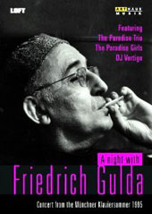 A Night with Friedrich Gulda - A concert from the Munchner Klaviersommer 1995 / The Paradise Trio; The Paradise Girls; DJ Vertigo [DVD]
