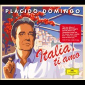 Italia, ti amo / Placido Domingo
