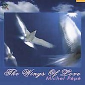 Michel P&#233;p&#233;: The Wings of Love