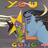 Gong: You (Radio Gnome Invisible, Pt. 3) [Charly]