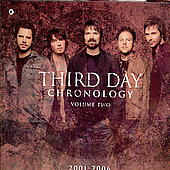 Third Day: Chronology: Volume Two: 2001-2006