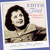 Édith Piaf: The Passion of the Little Sparrow
