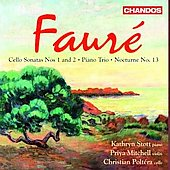 Faure: Cello Sonatas, etc / Poltéra, Stott, Mitchell